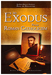 My Exodus From Roman Catholism